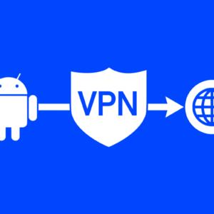VPN для Андроид: какой выбрать и как правильно настроить?